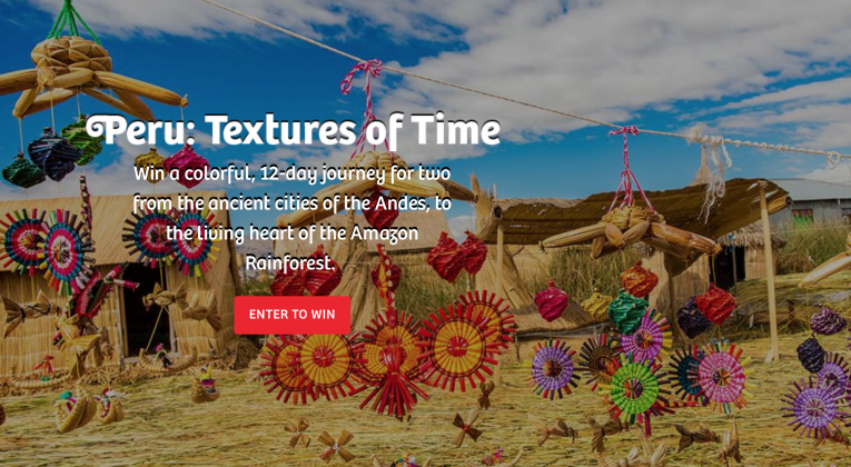 Peru: Textures of Time sweepstakes 2016